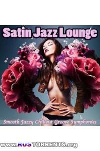 VA - Satin Jazz Lounge Smooth Jazzy Chillout Groove Symphonies for Erotic Relaxation