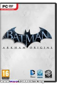 Batman: Arkham Origins [Update 10+ DLC] | PC | Rip от xatab