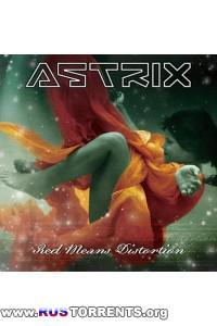 Astrix - Red Means Distortio