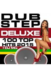 VA - Dubstep Deluxe 100 Top Hits 2015 | MP3