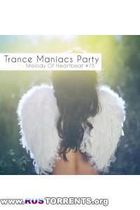 VA - Trance Maniacs Party: Melody Of Heartbeat 75
