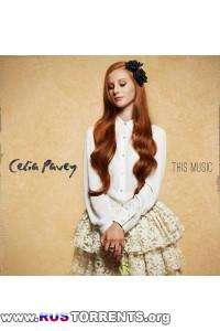 Celia Pavey - This Music