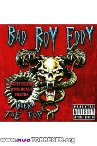Bad Boy Eddy - Over The Top (Deluxe Edition) | MP3