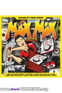 VA - Max Mix 2013 (Mixed by Toni Peret)