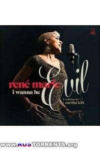 Rene Marie - I Wanna Be Evil: With Love To Eartha Kitt