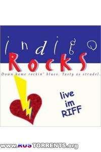 Indigo Rocks - Live Im Riff