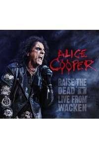 Alice Cooper - Raise The Dead Live From Wacken | MP3