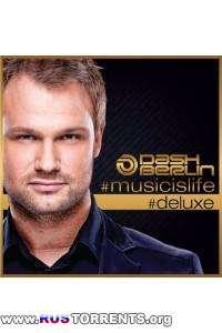 Dash Berlin - Music Is Life (Deluxe)
