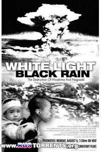 Белый свет/Черный дождь: Разрушение Хиросимы и Нагасаки | HDTVRip | P2