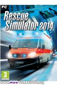 Rescue Simulator 2014 | PC | RePack от xGhost