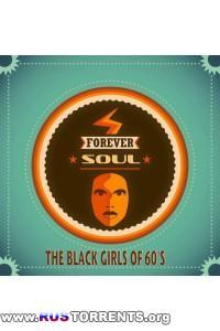 VA - Forever Soul - The Black Girls of 60's (A Collection Of Timeless Soul Artists) | MP3