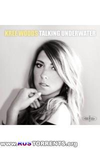 Kree Woods - Talking Underwater