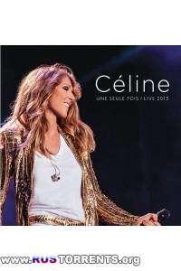 Celine Dion - Une seule fois Live 2013 | MP3