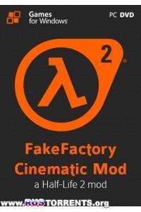 Half-Life 2: FakeFactory Cinematic Mod 2013 | PC | RePack от Tolyak26 | Rus