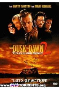 От заката до рассвета 2: Кровавые деньги из Техаса | BDRip-AVC