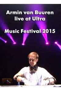 Armin van Buuren live at Ultra Music Festival 2015 | WEBRip 720p