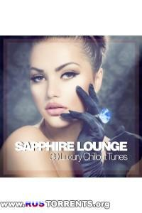 Sapphire Lounge - 30 Luxury Chillout Tunes
