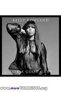 Kelly Rowland - Talk A Good Game (Deluxe Edition)
