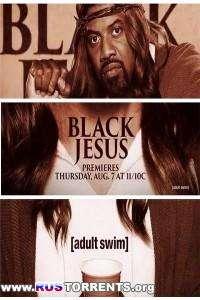 Черный Иисус [01 сезон: 01-10 серии из 10]   HDTVRip   Jimmy J