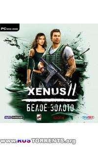 Xenus 2: Белое золото | RePack от Fenixx