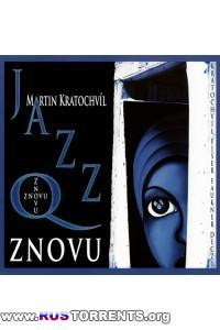 Martin Kratochvil & JAZZ Q - Znovu