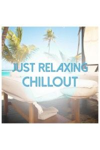 VA - Just Relaxing Chillout | MP3