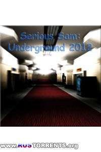 Serious Sam: Underground |  MOD | Repack от UnSlayeR