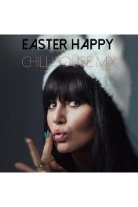 VA - Easter Happy Chillhouse Mix | MP3