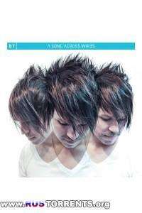 BT - A Song Across Wires (Extended Versions)