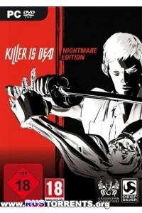 Killer is Dead: Nightmare Edition   РС   RePack от xatab
