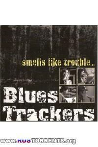 Blues Trackers - Smells Like Trouble...