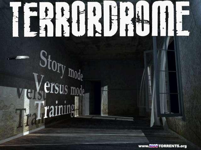 Terrordrome - Rise of the Boogeymen [v 2.9r1] (2007-2013)