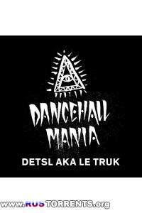 Децл aka Le Truk - Dancehall Mania