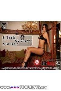 VA - Клубные Новинки Vol.327