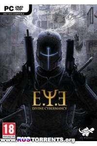 E.Y.E.: Divine Cybermancy [v.1.37] | Repack от Fenixx