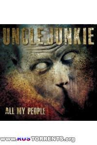 Uncle Junkie - All My People