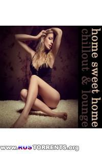 VA - Home Sweet Home Chillout and Lounge | MP3