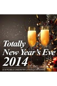 VA - Totally New Year's Eve 2014 (Le 50 piu belle canzoni per la festa di Capodanno) | MP3