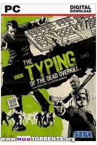 The Typing of The Dead: Overkill [v 1.1 + 6 DLC] | PC | RePack от Brick