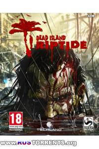 Dead Island: Riptide [v 1.4.0 + 1 DLC] | PC | Repack от Audioslave