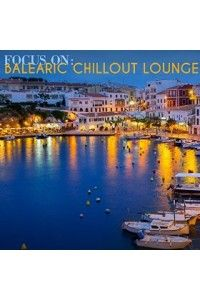 VA - Focus On - Balearic Chillout Lounge | MP3