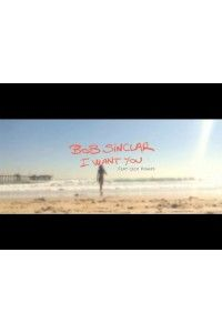 Bob Sinclar feat. CeCe Rogers - I Want You | WEBRip 1080p