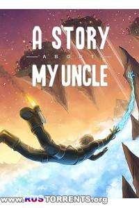 A Story About My Uncle | РС | Лицензия