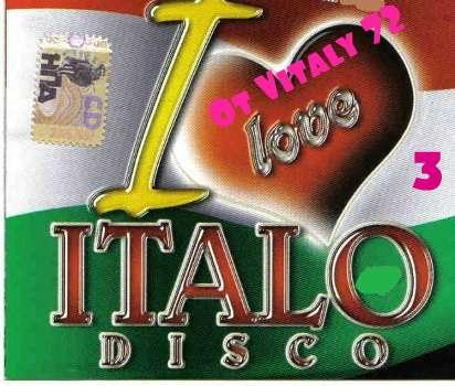 VA - I Love Italo Disco ot Vitaly 72 - 3 (2015) MP3