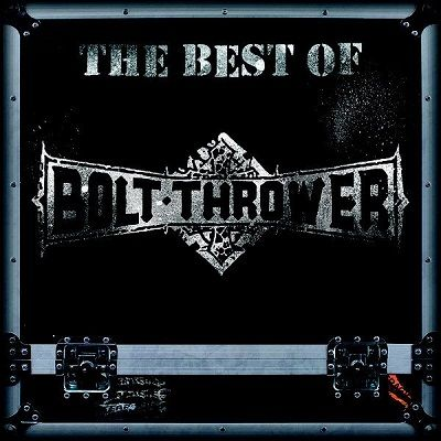 Bolt Thrower - The Best of Bolt Thrower | FLAC