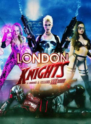 ������ �������: ����� � ������ | London Knights: A Heroes and Villains XXX Parody