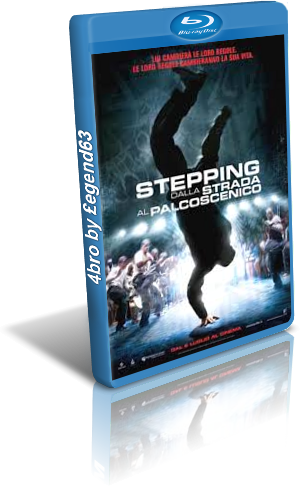Stepping - Dalla strada al palcoscenico (2007) Full BluRay AVC TRUE-HD ITA/Multi