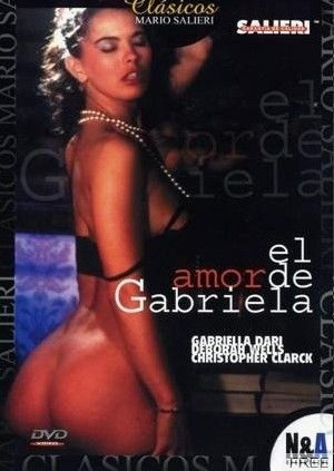 Любовь Габриэллы | El Amor de Gabriela / Perversions Italiennes / Inside Gabriella Dari
