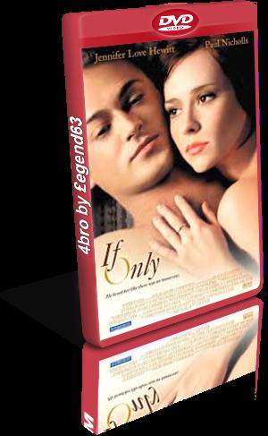 If only (2004).avi DvdRip AC3 iTA-ENG Sub iTA