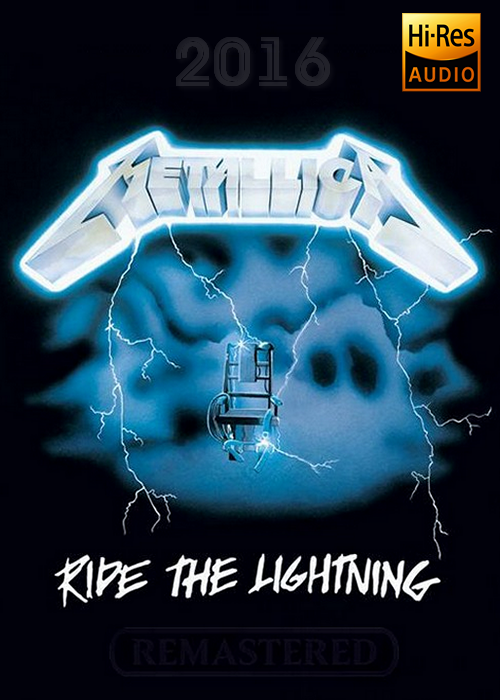 Metallica - Ride The Lightning [Remastered] | FLAC | 24-bit